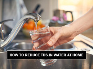 how to reduce tds in water at home
